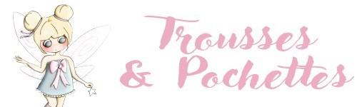 Trousses et Pochettes